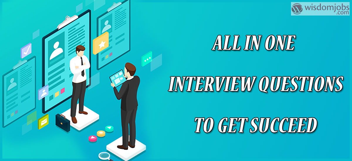 All in one interview questions to get succeed