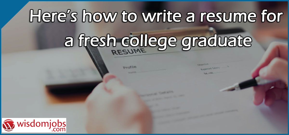 Here's how to write a resume for a fresh college graduate