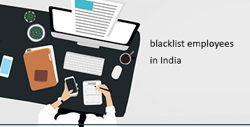 How to blacklist employees in India?