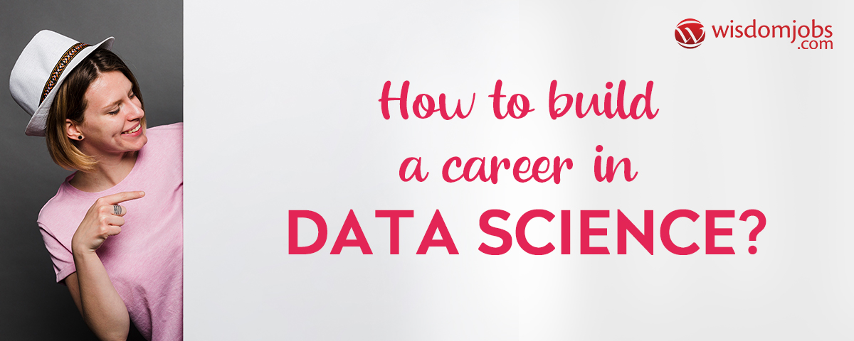 How to build a career in data science?