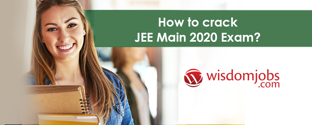 How to crackJEE Main 2020 Exam?