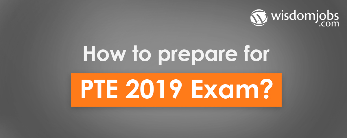 How to prepare for PTE 2019 Exam