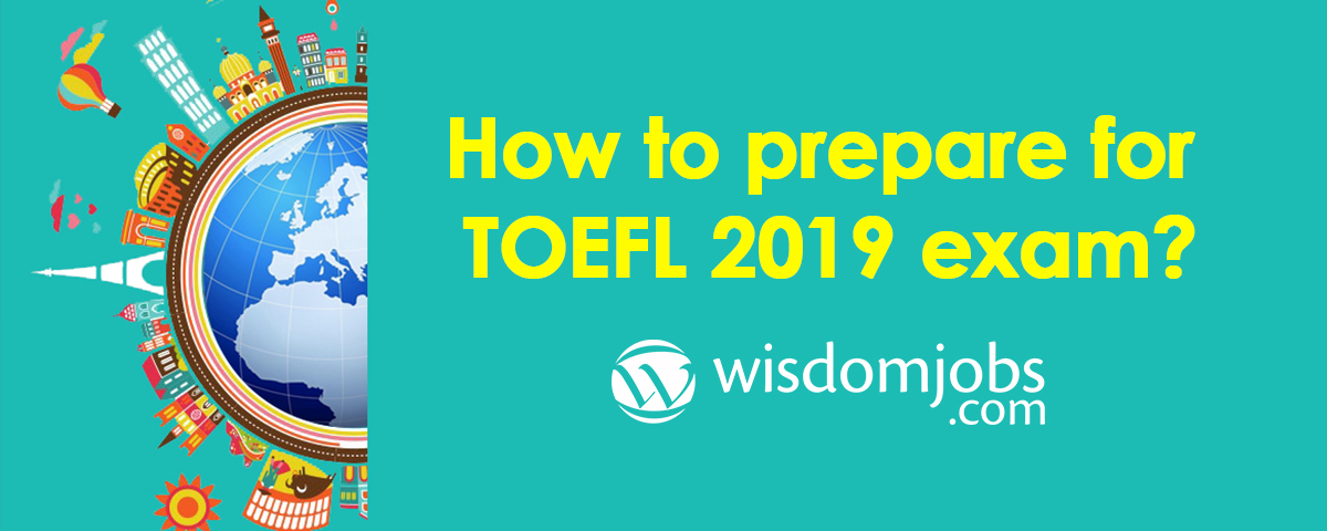 How to prepare for TOEFL 2019 exam?