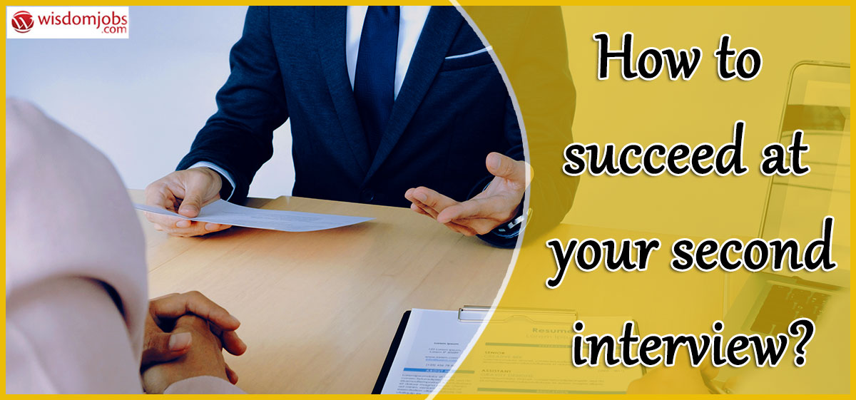 How to succeed at your second interview?