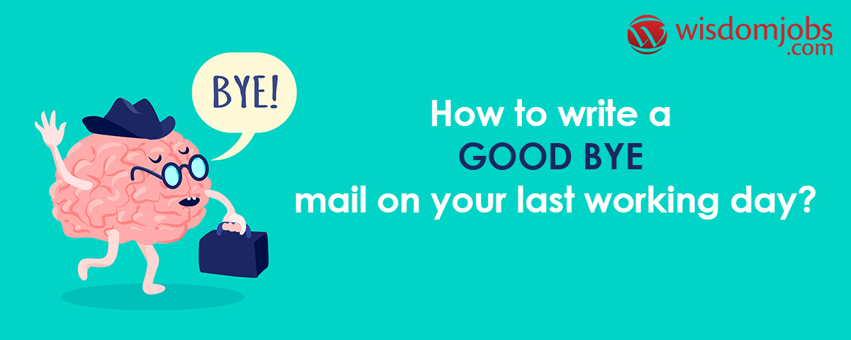 How to write a Goodbye mail on your last working day?