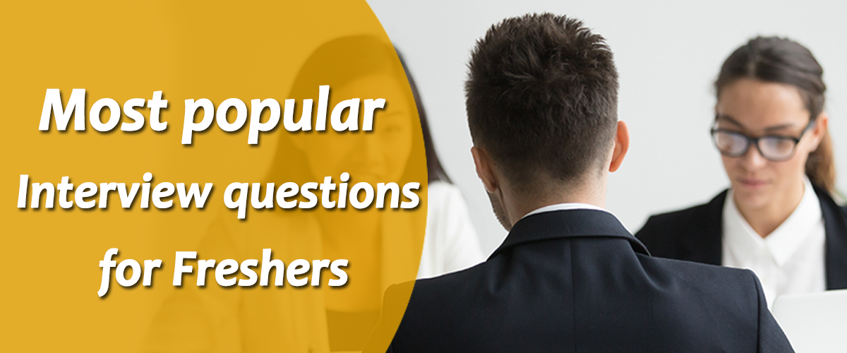 Most popular Interview questions for Freshers