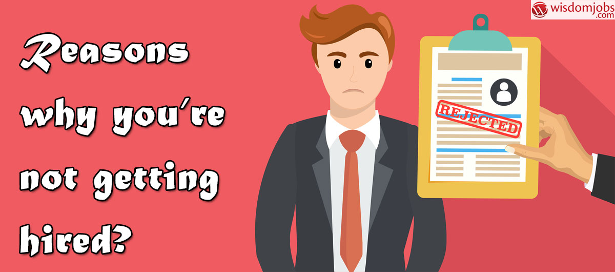 Reasons why you're not getting hired