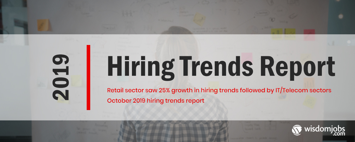 Retail sector saw 25% growth in hiring trends followed by IT/Telecom sectors: October 2019 hiring trends report