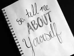 Tell about yourself: Tell in all possible ways??????