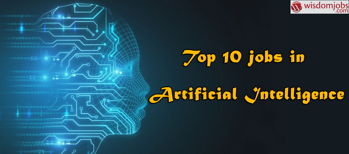 Top 10 jobs in Artificial Intelligence