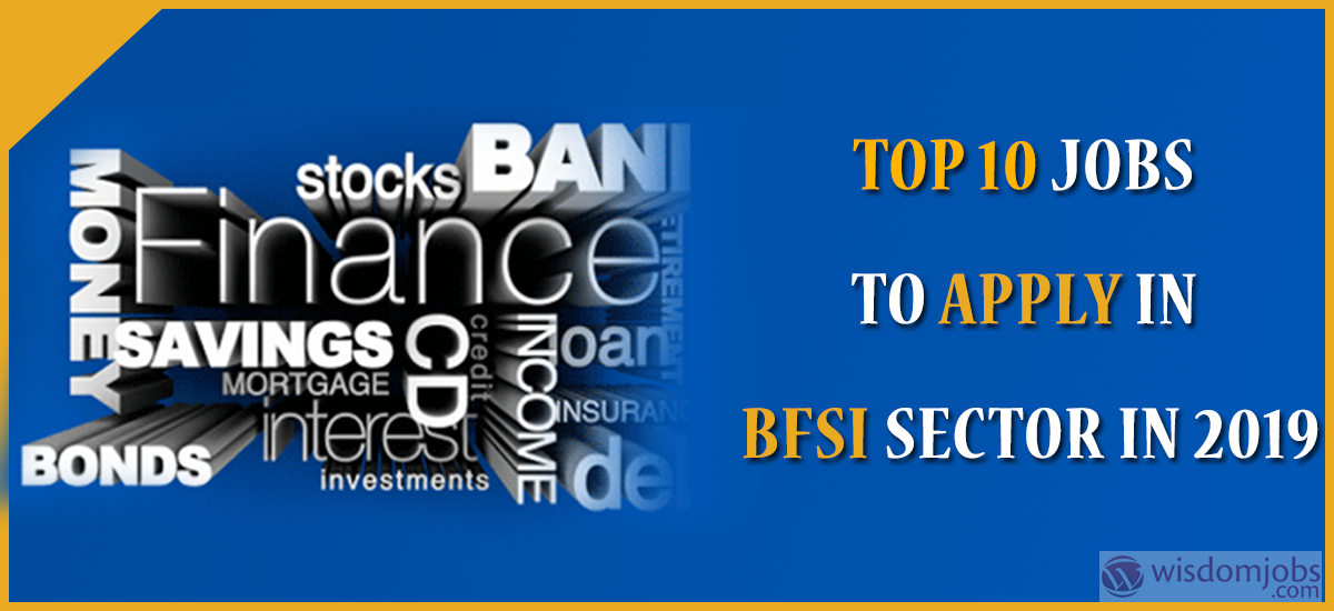 Top 10 jobs to apply in BFSI sector in 2019