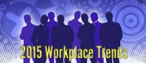 Top work place trends for 2015
