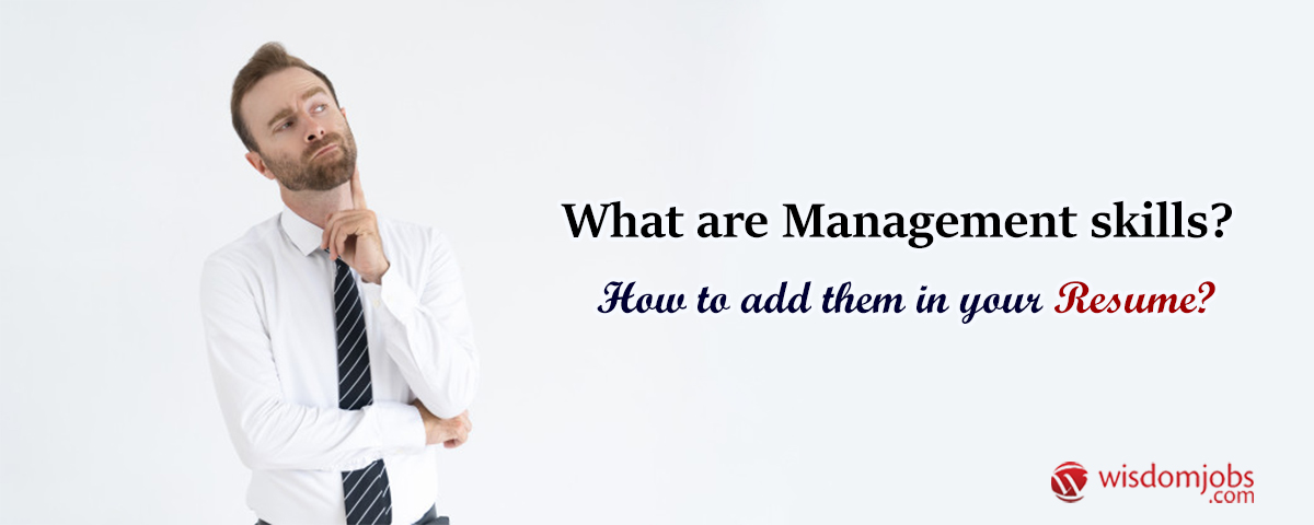 What are Management skills How to add them in your resume