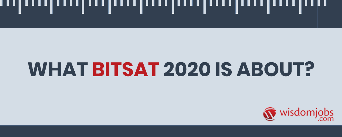 What BITSAT 2020 is about?