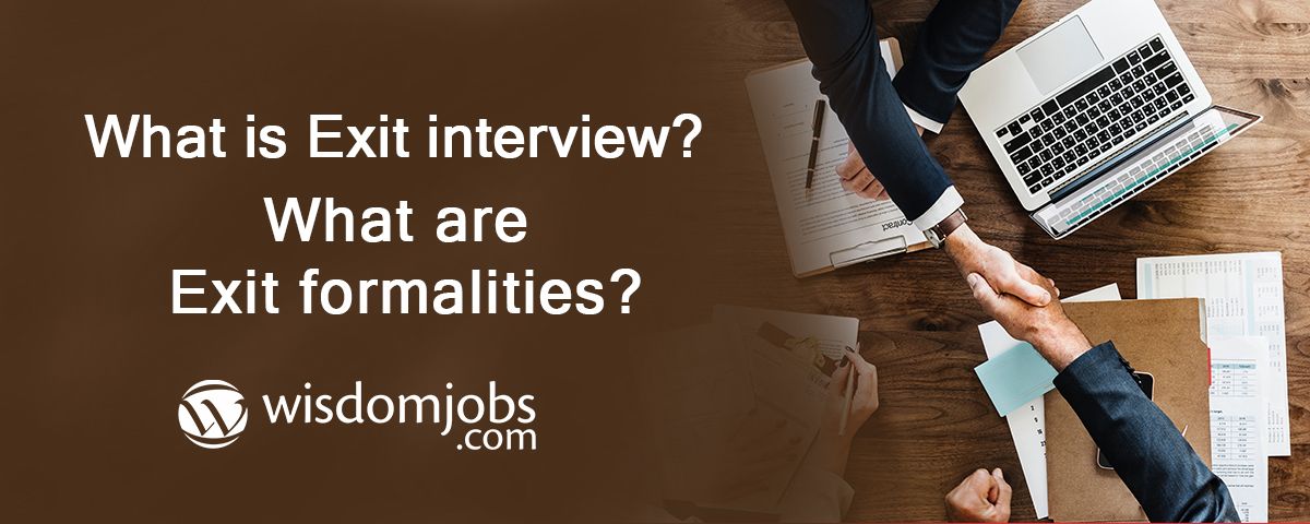 What is exit interviewWhatare exit formalities