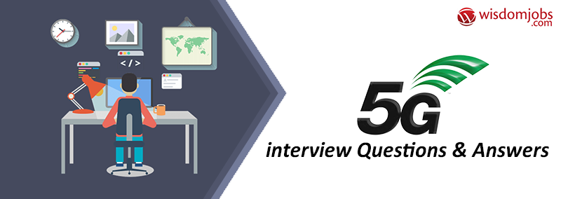 TOP 250+ 5G Interview Questions and Answers 11 September