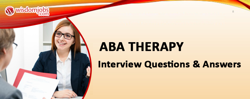ABA Therapy Interview Questions
