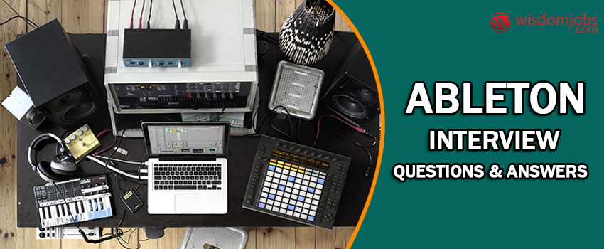 Ableton Interview Questions & Answers
