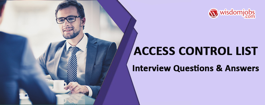Access Control List Interview Questions & Answers