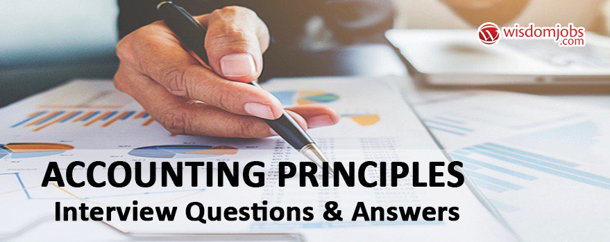 Accounting Principles Interview Questions & Answers