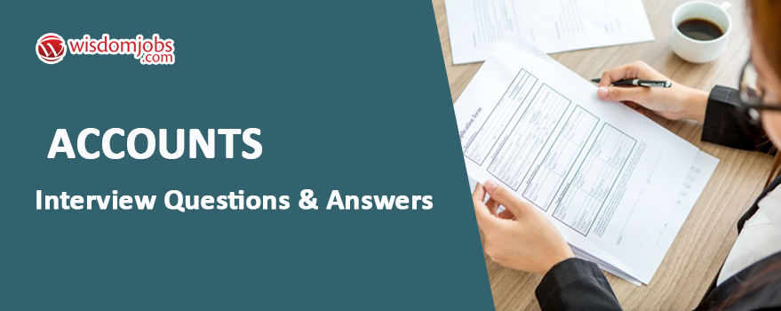 Accounts Interview Questions & Answers