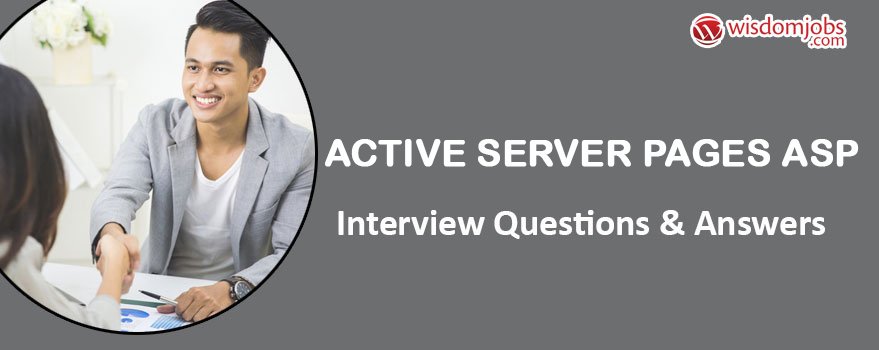 Active server pages (ASP) Interview Questions & Answers