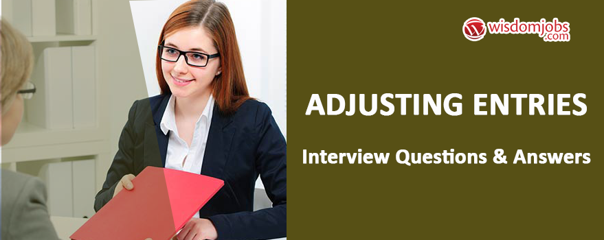 Adjusting entries Interview Questions & Answers