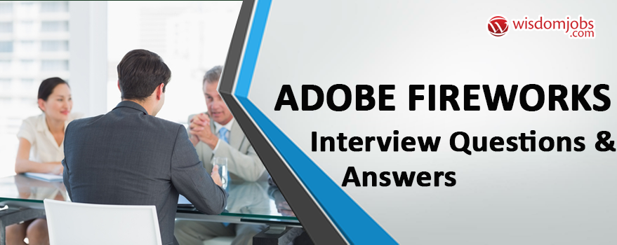 Adobe Fireworks Interview Questions & Answers