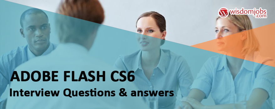 Adobe Flash CS6 Interview Questions