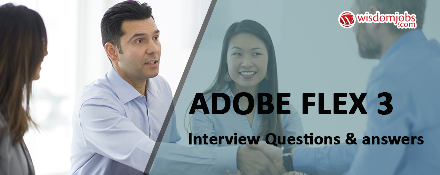 Adobe Flex 3 Interview Questions & Answers