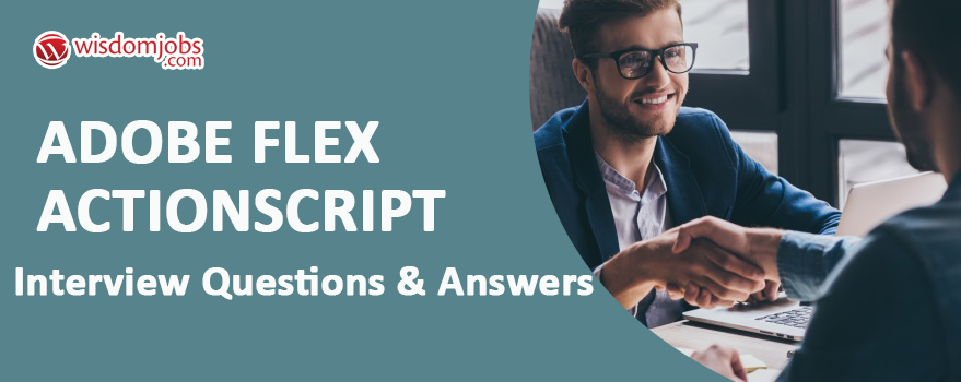 Top 250+ Adobe Flex Actionscript Interview Questions - Best Adobe ...