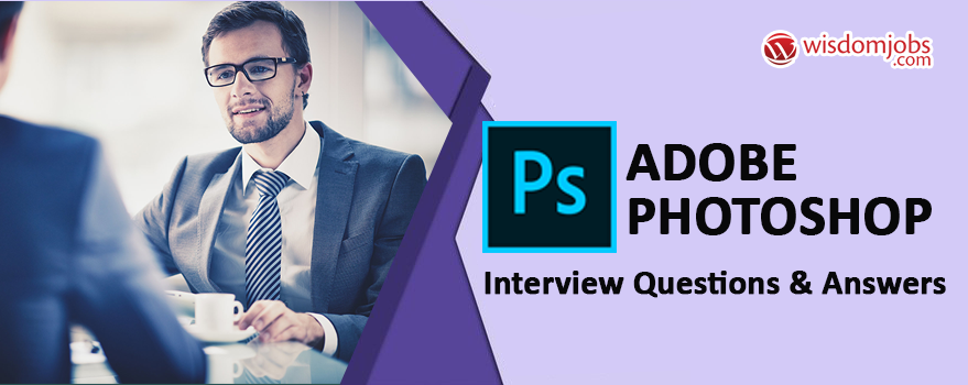 Adobe Photoshop Interview Questions