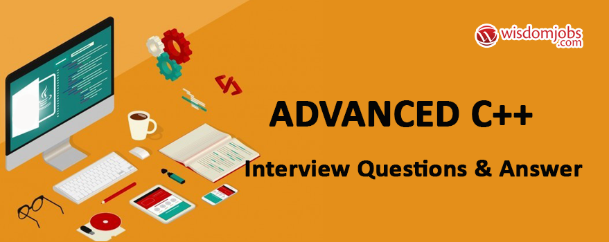 Advanced C++ Interview Questions & Answers