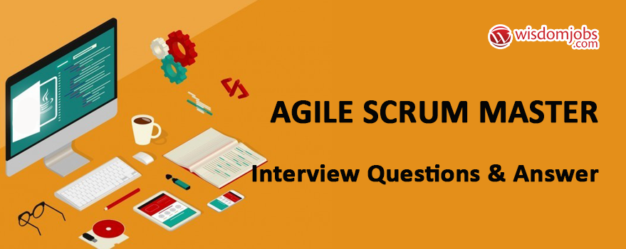 Agile Scrum Master Interview Questions & Answers