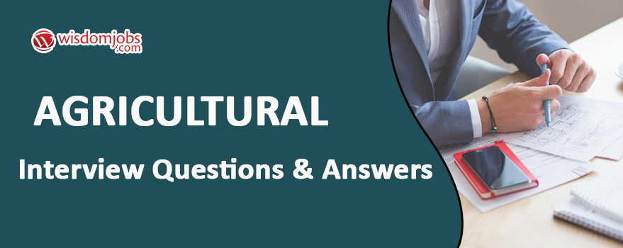 Agricultural Interview Questions