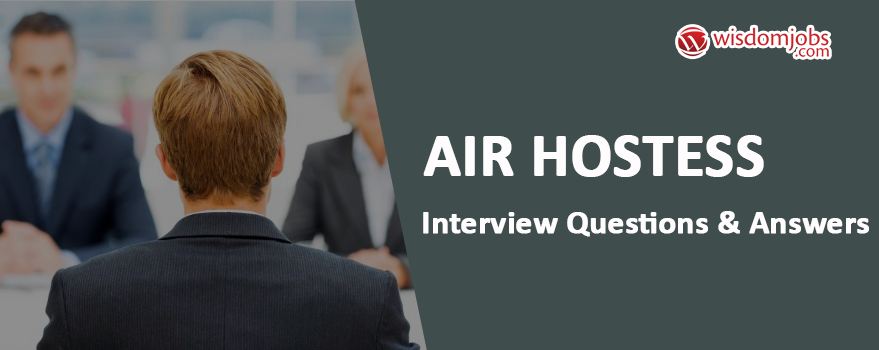 Air Hostess Interview Questions & Answers