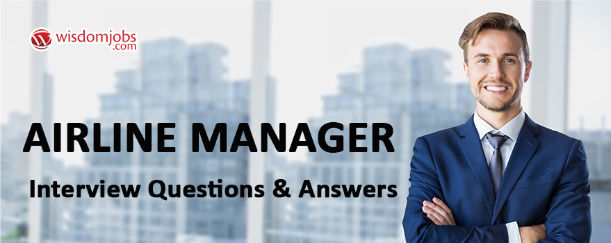 Airline Manager Interview Questions