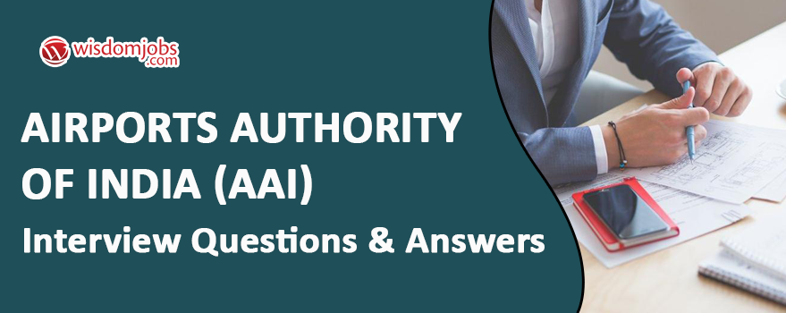 Airports Authority of India (AAI) Interview Questions & Answers