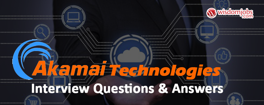 Akamai Technologies Interview Questions & Answers