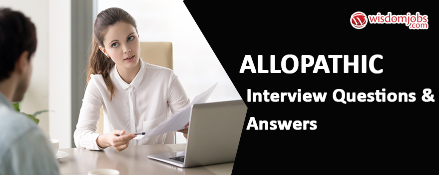 Allopathic Interview Questions