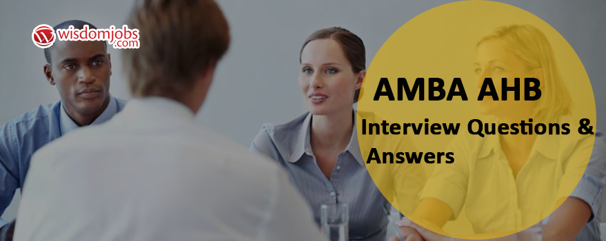 AMBA AHB Interview Questions & Answers
