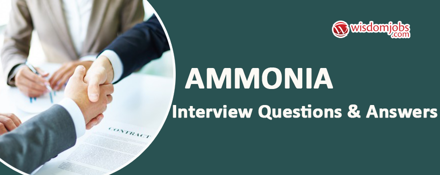 Ammonia Interview Questions
