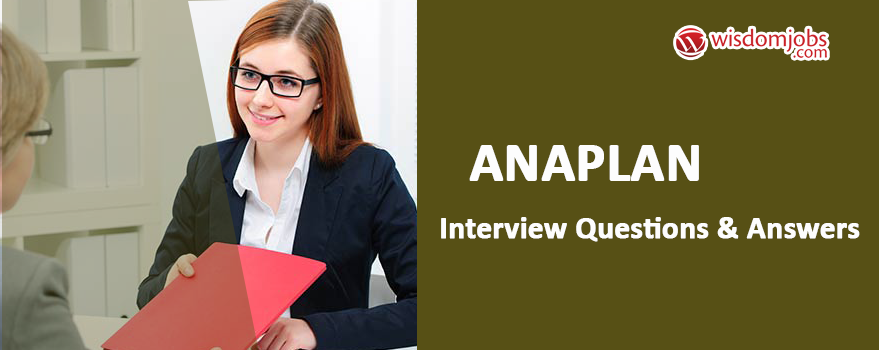 Anaplan Interview Questions & Answers