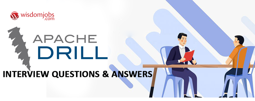 Apache Drill Interview Questions & Answers