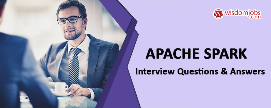 Apache Spark Interview Questions & Answers