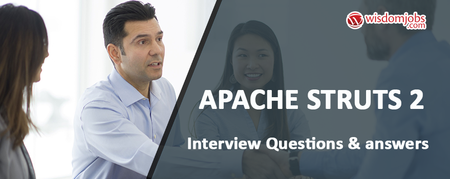 Apache Struts 2 Interview Questions & Answers