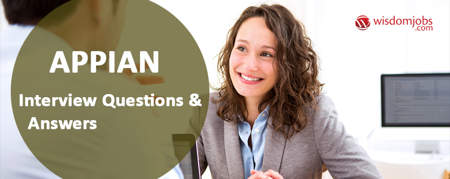 Appian Interview Questions & Answers