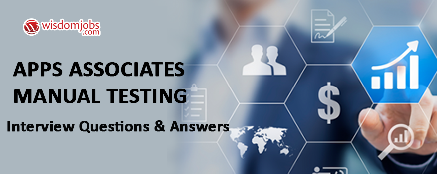 Apps Associates Manual Testing Interview Questions