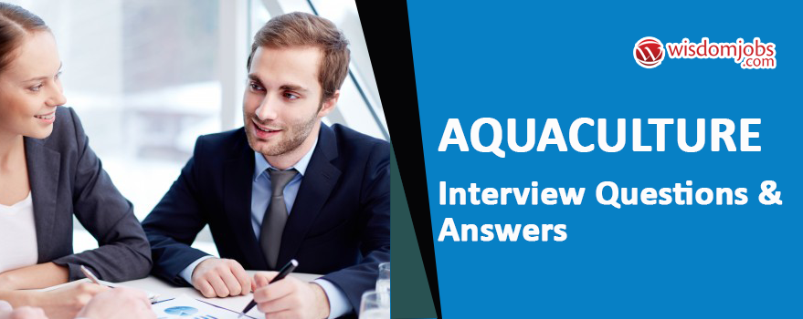 Aquaculture Interview Questions & Answers
