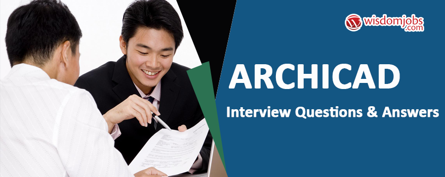 ArchiCAD Interview Questions & Answers